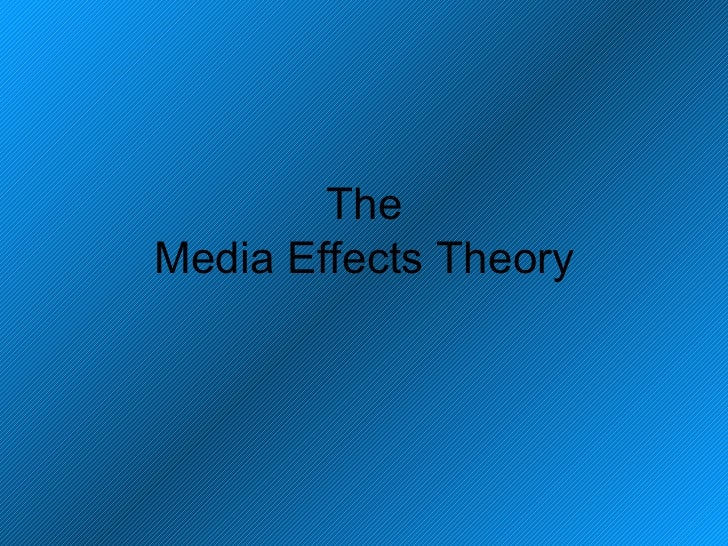 The Media Effects Theory