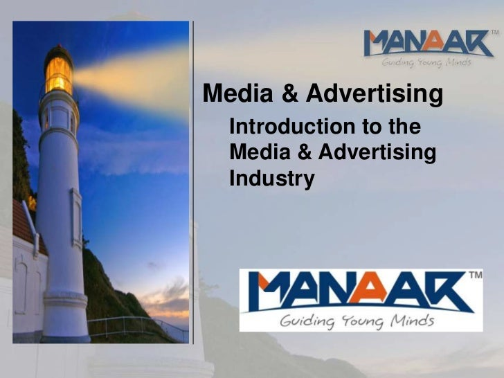 Media & Advertising  Introduction to the  Media & Advertising  Industry