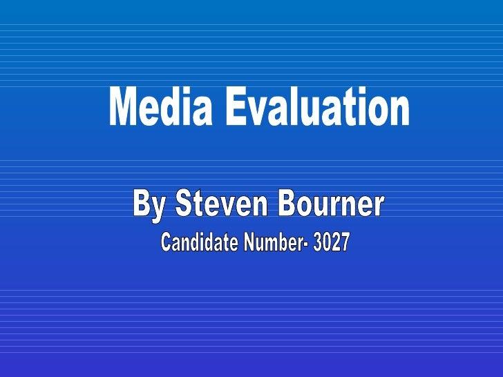 By Steven Bourner Media Evaluation Candidate Number- 3027