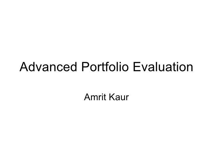 Advanced Portfolio Evaluation Amrit Kaur