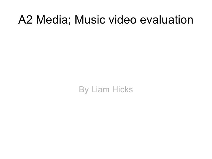 A2 Media; Music video evaluation By Liam Hicks