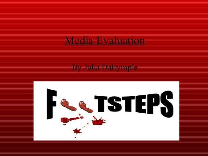 Media Evaluation By Julia Dalrymple