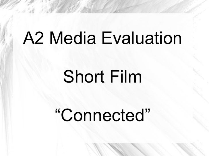 """A2 Media Evaluation Short Film """" Connected"""""""