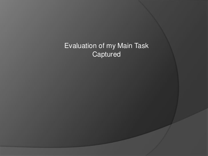 Evaluation of my Main Task Captured<br />