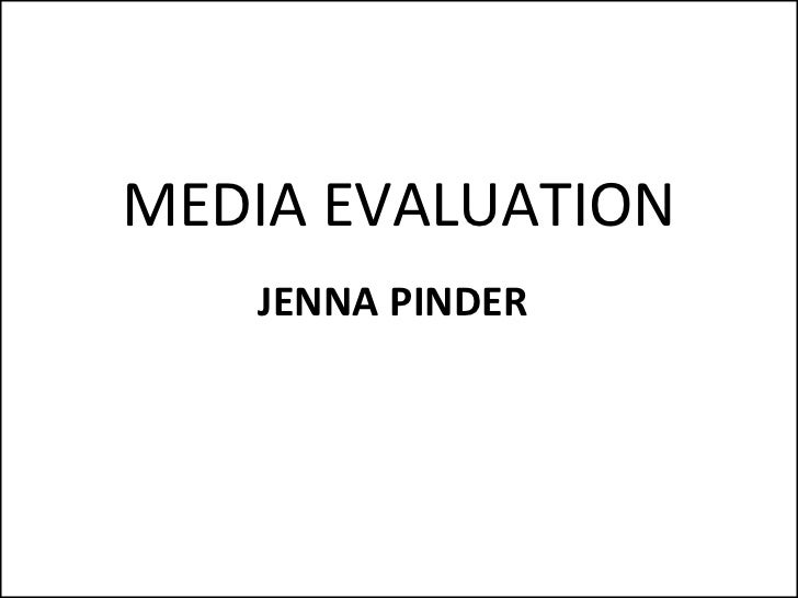 MEDIA EVALUATION JENNA PINDER
