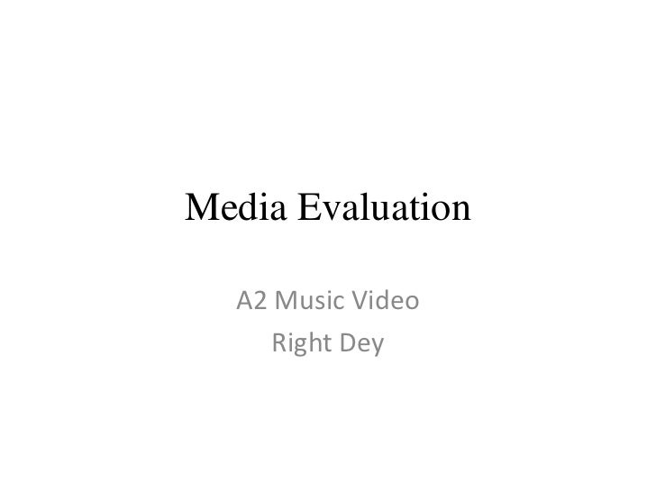 Media Evaluation<br />A2 Music Video<br />Right Dey<br />