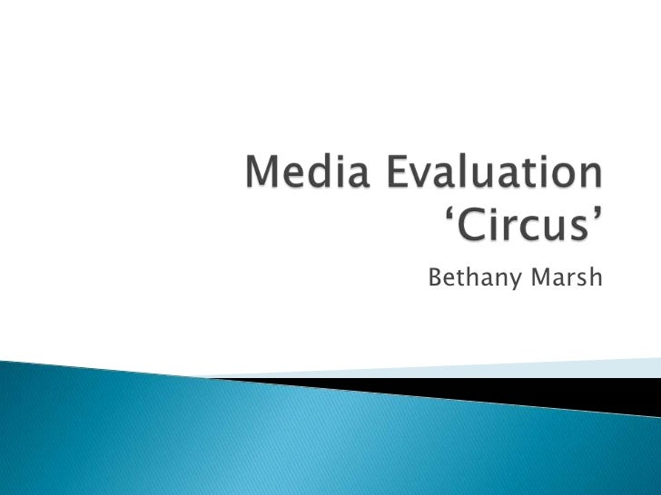 Media Evaluation'Circus'<br />Bethany Marsh<br />