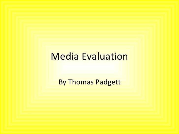 Media Evaluation By Thomas Padgett
