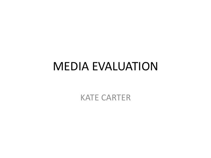 MEDIA EVALUATION    KATE CARTER