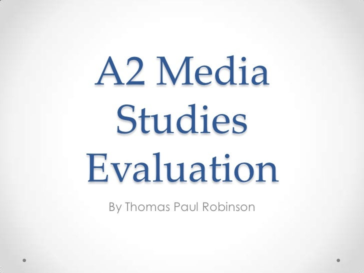 A2 Media StudiesEvaluation By Thomas Paul Robinson