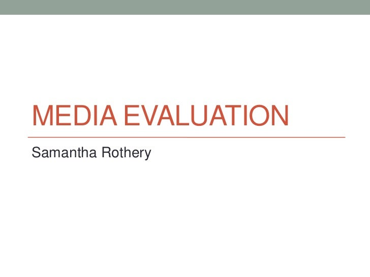 MEDIA EVALUATIONSamantha Rothery