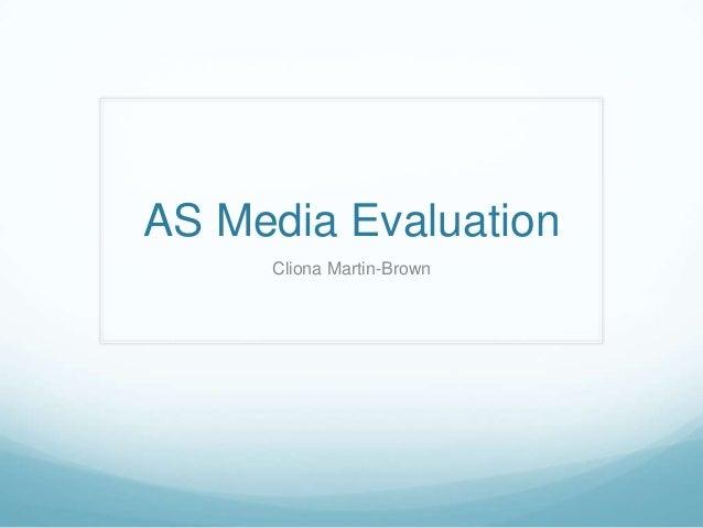 AS Media Evaluation Cliona Martin-Brown