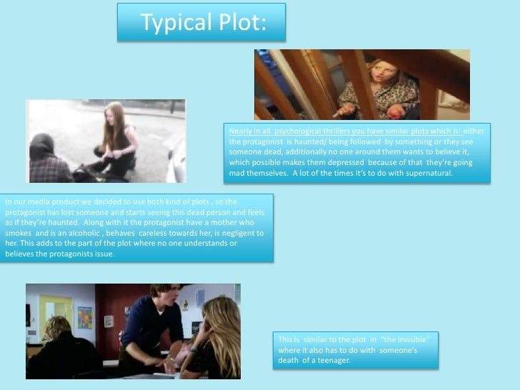 Typical Plot:                                                               Nearly in all psychological thrillers you have...