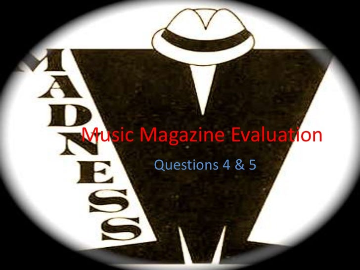Music Magazine Evaluation       Questions 4 & 5