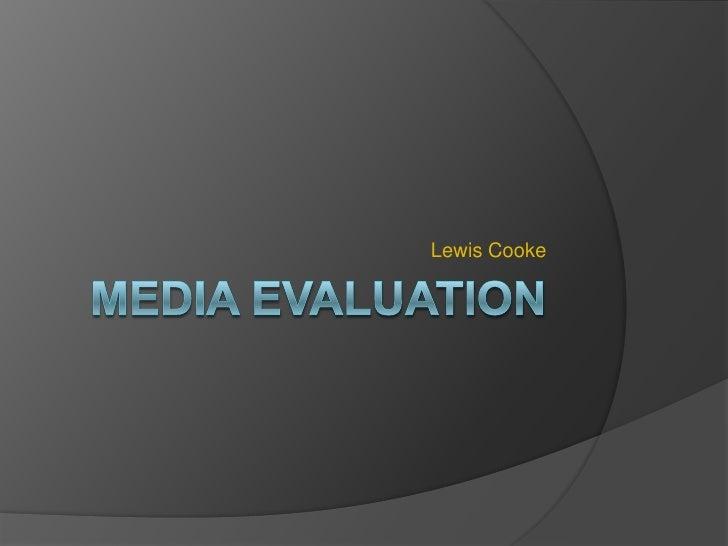 Media Evaluation<br />Lewis Cooke<br />