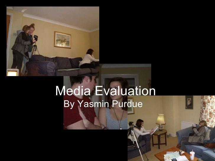 Media Evaluation  By Yasmin Purdue