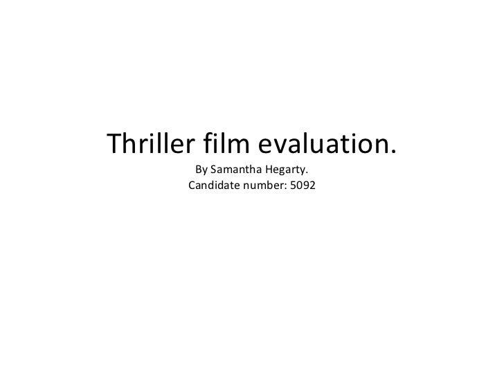 Thriller film evaluation. By Samantha Hegarty. Candidate number: 5092