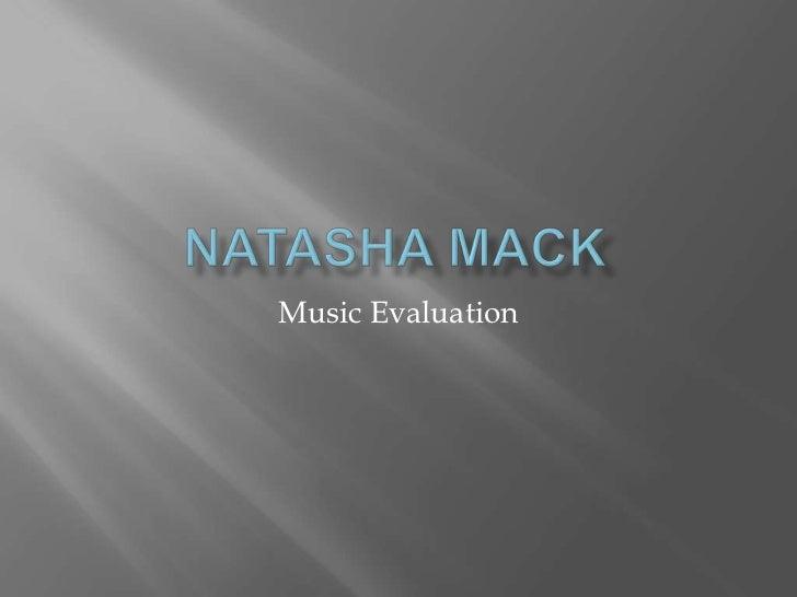 Natasha Mack<br />Music Evaluation<br />
