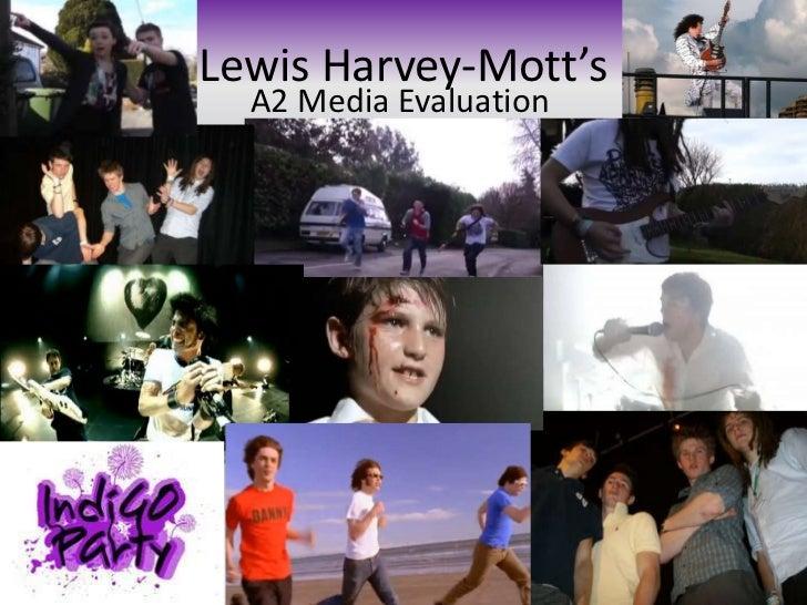 Lewis Harvey-Mott's<br />A2 Media Evaluation<br />