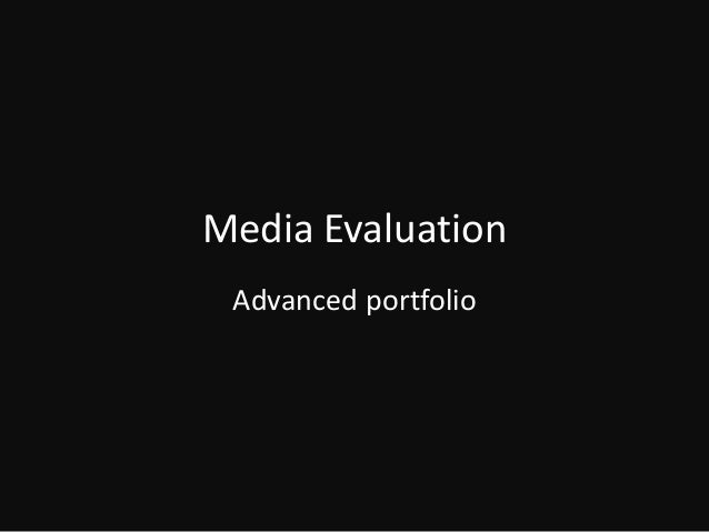 Media Evaluation Advanced portfolio