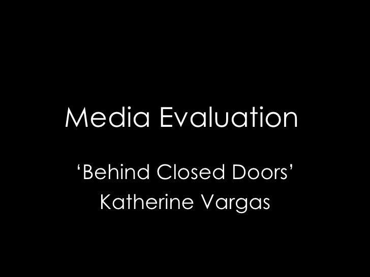 Media Evaluation ' Behind Closed Doors' Katherine Vargas