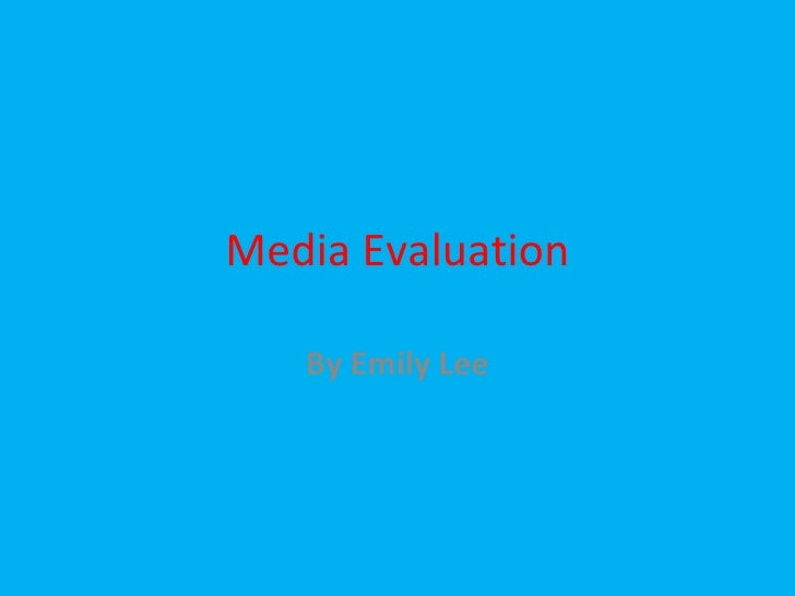 Media Evaluation By Emily Lee