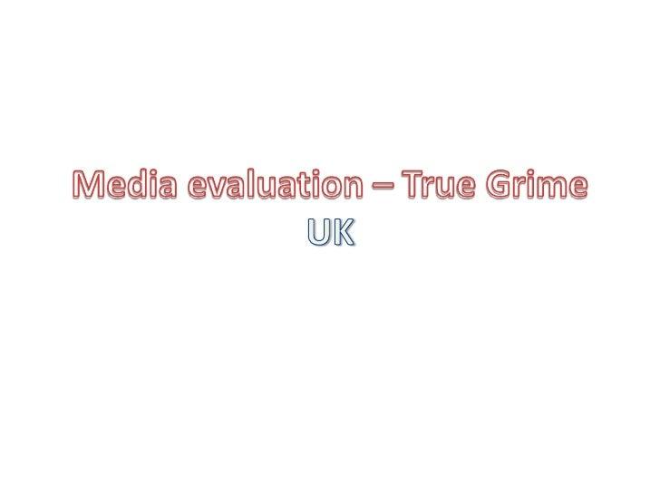 Media evaluation – True Grime UK<br />