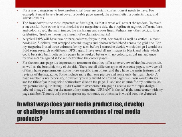 •  •  •  •  For a music magazine to look professional there are certain conventions it needs to have. For example it must ...