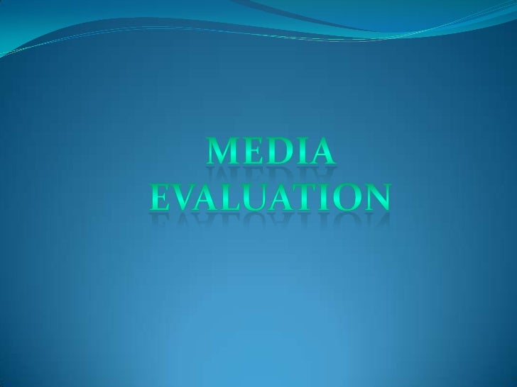 Media Evaluation<br />