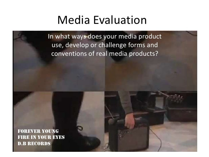 Media Evaluation          In what ways does your media product           use, develop or challenge forms and           con...