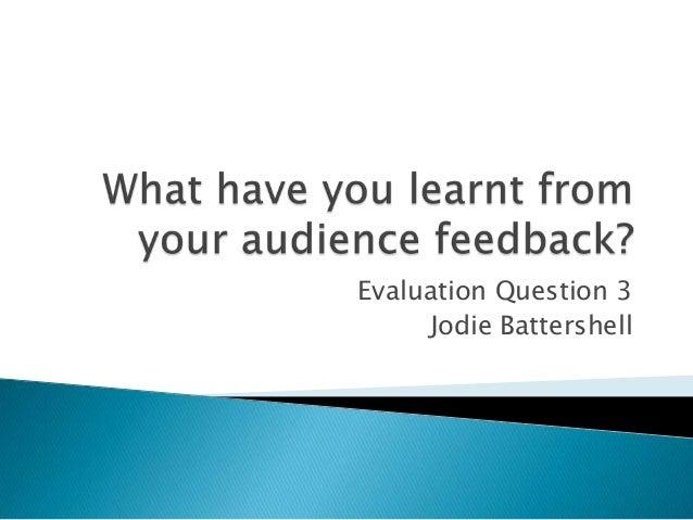 Evaluation Question 3     Jodie Battershell
