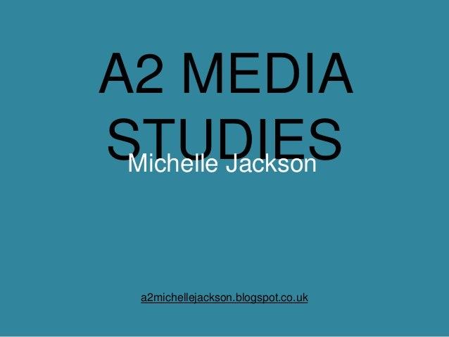 A2 MEDIASTUDIES Michelle Jackson  a2michellejackson.blogspot.co.uk