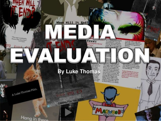 MEDIAEVALUATION   By Luke Thomas