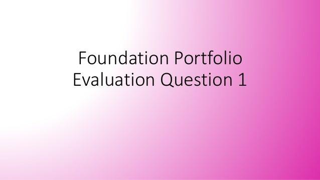 Foundation Portfolio Evaluation Question 1