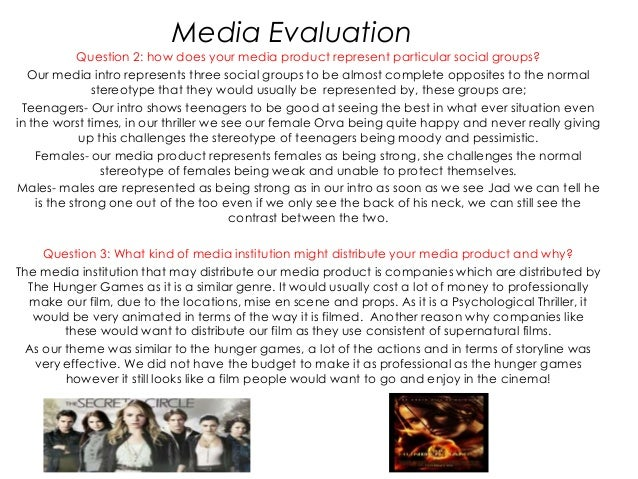Media Evaluation             Question 2: how does your media product represent particular social groups?  Our media intro ...