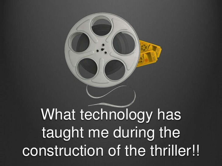 What technology has  taught me during theconstruction of the thriller!!