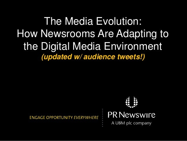 The Media Evolution: How Newsrooms Are Adapting to the Digital Media Environment (updated w/ audience tweets!)