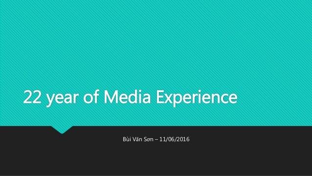22 year of Media Experience Bùi Văn Sơn – 11/06/2016
