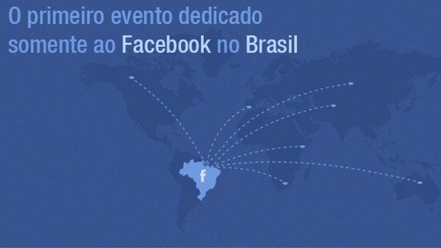 O Facebook é a maior                       rede social da atualidade*Fonte: Socialbakers