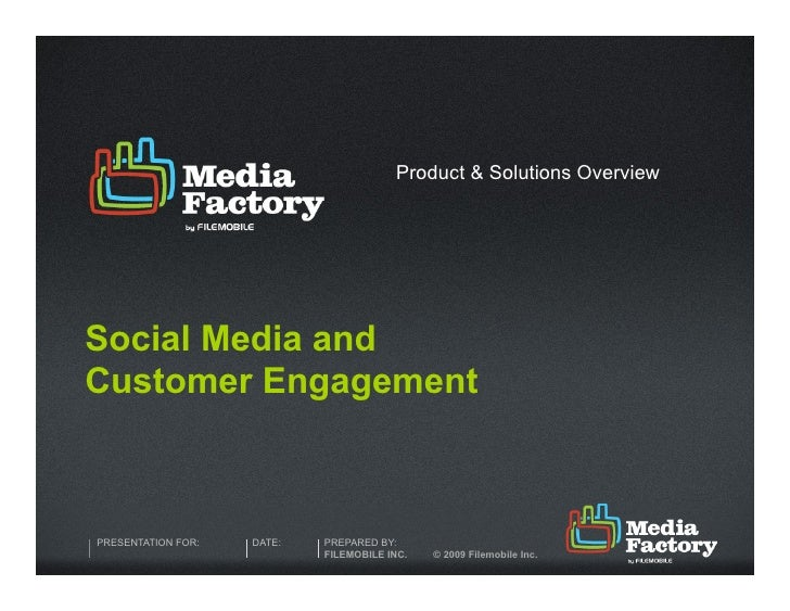 Product & Solutions Overview     Social Media and Customer Engagement    PRESENTATION FOR:   DATE:   PREPARED BY:         ...