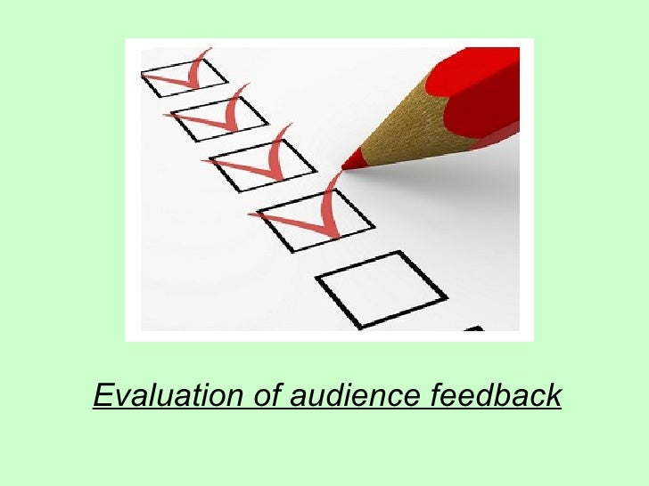 Evaluation of audience feedback