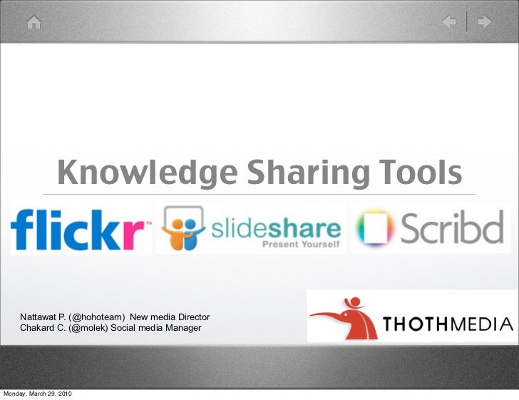 Knowledge Sharing Tools         Nattawat P. (@hohoteam) New media Director      Chakard C. (@molek) Social media Manager  ...