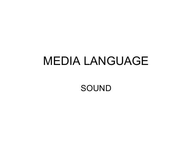 MEDIA LANGUAGE SOUND