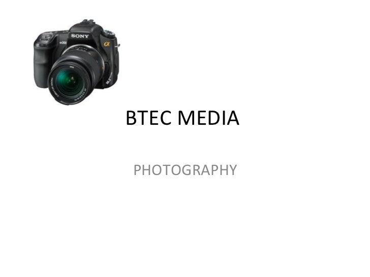 BTEC MEDIA  PHOTOGRAPHY