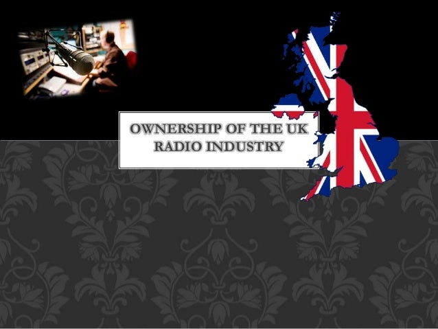 OWNERSHIP OF THE UK RADIO INDUSTRY