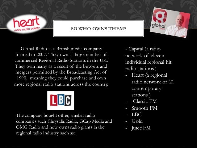 Global Radio is a British media company formed in 2007. They owns a large number of commercial Regional Radio Stations in ...