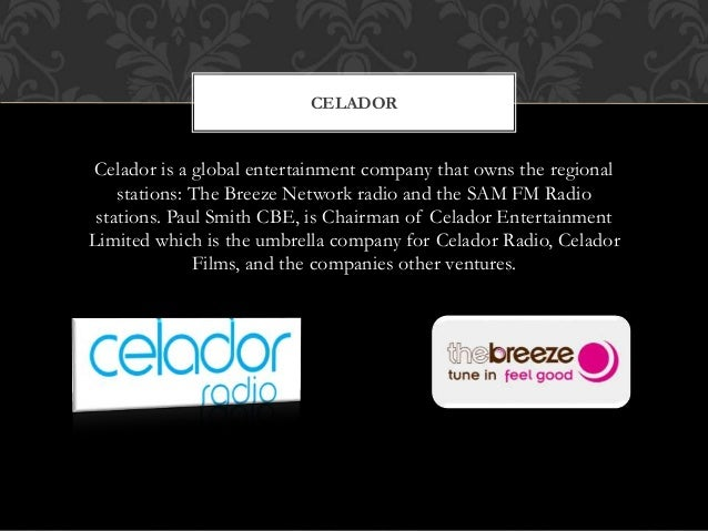 Celador is a global entertainment company that owns the regional stations: The Breeze Network radio and the SAM FM Radio s...