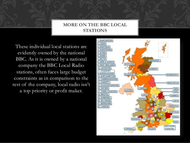 These individual local stations are evidently owned by the national BBC. As it is owned by a national company the BBC Loca...