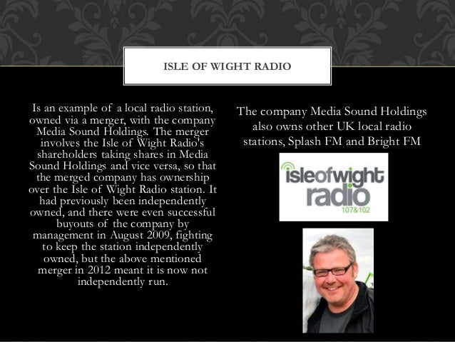 Is an example of a local radio station, owned via a merger, with the company Media Sound Holdings. The merger involves the...