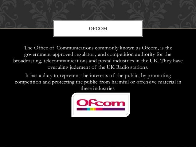 The Office of Communications commonly known as Ofcom, is the government-approved regulatory and competition authority for ...